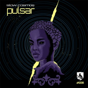 ZK008- Pulsar Ep by Slow Cosmos